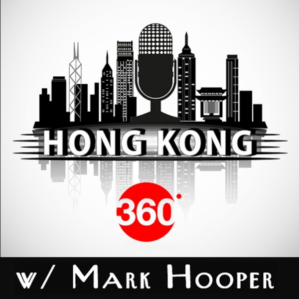Hong Kong 360 w/ Mark Hooper - Feisal Alibhai